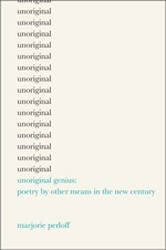 Cover of Unoriginal Genius: Poetry by Other Means in the New Century