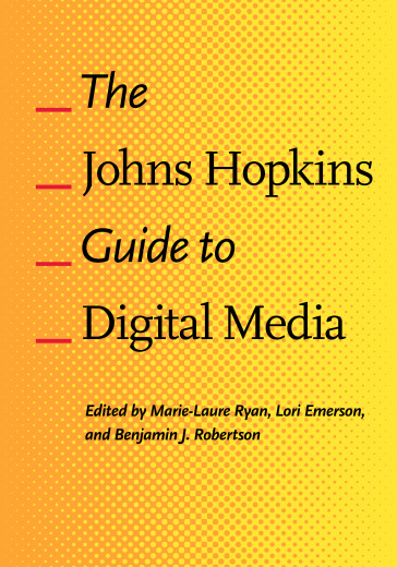 The Johns Hopkins Guide to Digital Media cover