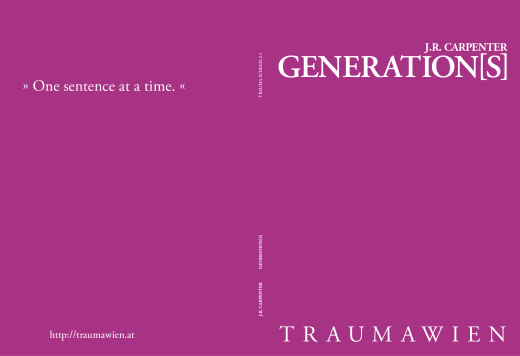 GENERATION[S], a TRAUMAWIEN book by J. R. Carpenter