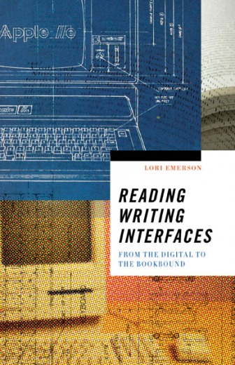 Reading Writing Interfaces - Lori Emerson