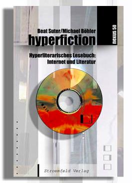 Hyperfiction Hyperliterarisches Lesebuch; Suter, Böhler