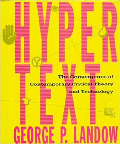 Hypertext: The Convergence of Contemporary Critical Theory and Technology cover
