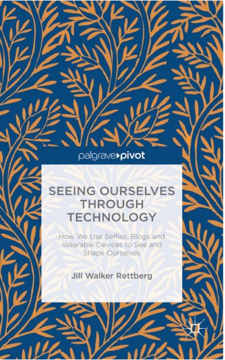 Seeing Ourselves Through Technology_cover_walkerrettberg
