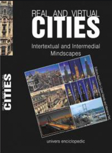 Real and virtual cities : intertextual and intermedial mindscapes