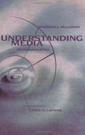 Understanding media : the extensions of man
