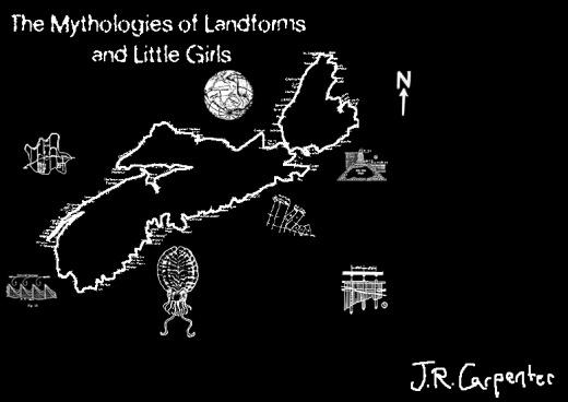 Mythologies of Landforms and Little Girls, J. R. Carpenter